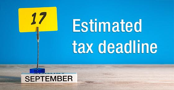 Do you need to make an estimated tax payment by September 17?